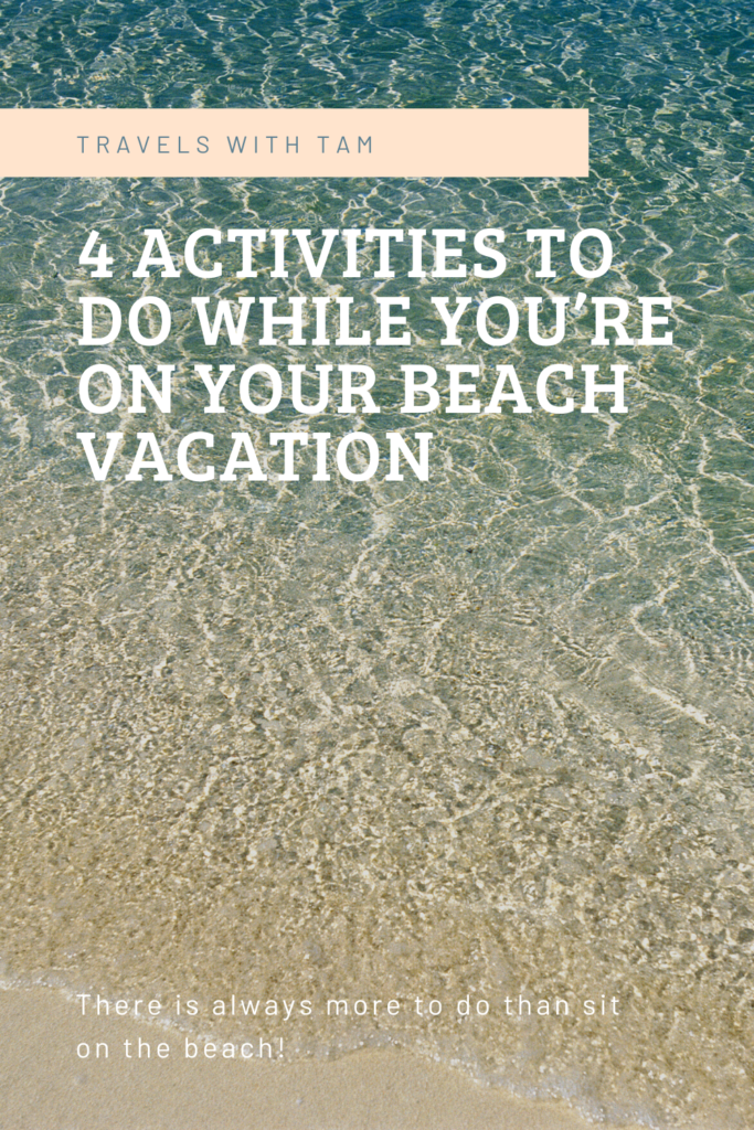beach vacation, beach, 4 activities to do while you're on your beach vacation